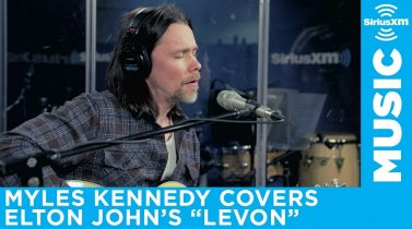 Myles Kennedy covers Elton John for SiriusXM Octane