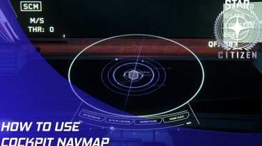 Star Citizen: How to use the cockpit's NavMap!