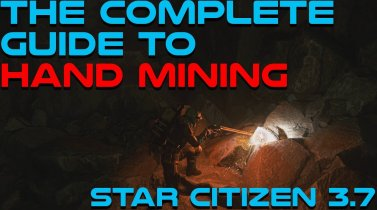 The Complete Guide to Hand Mining in Star Citizen 3.7