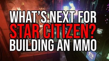 What's Next For Star Citizen? | Building An MMO